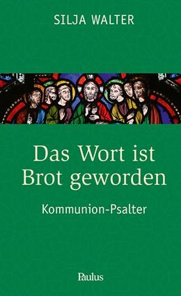 Abbildung von Walter   Das Wort ist Brot geworden   1. Auflage   2019   beck-shop.de