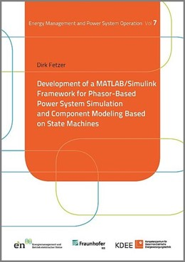 Abbildung von Dirk | Development of a MATLAB/Simulink Framework for Phasor-Based Power System Simulation and Component Modeling Based on State Machines | 1. Auflage | 2018 | beck-shop.de