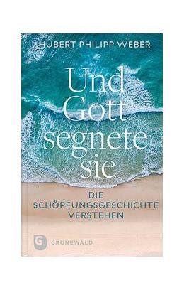 Abbildung von Weber   Und Gott segnete sie   1. Auflage   2019   beck-shop.de