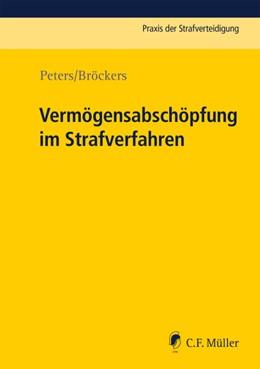 Abbildung von Peters / Bröckers | Vermögensabschöpfung im Strafverfahren | 2019