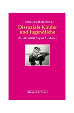 Abbildung von Aichhorn   Dissoziale Kinder und Jugendliche   2019   Zur Aktualität August Aichhorn...