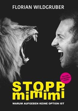 Abbildung von Wildgruber | Stopp mimimi | 2018 | Warum Aufgeben keine Option is...