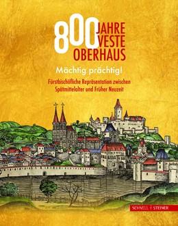 Abbildung von Dupper / Buchhold | 800 Jahre Veste Oberhaus | 1. Auflage | 2019 | beck-shop.de
