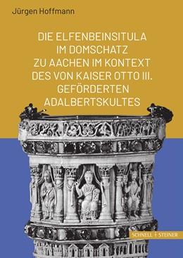Abbildung von Hoffmann | Die Elfenbeinsitula im Domschatz zu Aachen im Kontext des von Otto III. geförderten Adalbertskultes | 2018