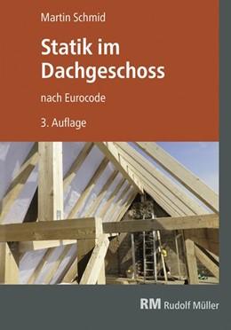 Abbildung von Schmid | Statik im Dachgeschoss nach Eurocode | 3. Auflage | 2018 | Lastannahmen, Schnittgrößen, B...
