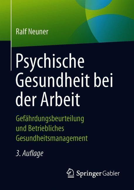 Abbildung von Neuner   Psychische Gesundheit bei der Arbeit   3., überarb. und erweiterte Aufl. Aufl. 2019   2019