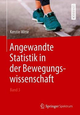 Abbildung von Witte | Angewandte Statistik in der Bewegungswissenschaft (Band 3) | 2019
