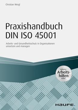 Abbildung von Weigl | Praxishandbuch DIN ISO 45001 - inkl. Arbeitshilfen online | 1. Auflage | 2018 | beck-shop.de