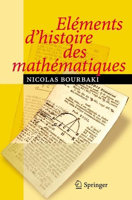 Eléments d'histoire des mathématiques | Bourbaki | Réimpression inchangée de l'édition originale de 1984, 2006 | Buch (Cover)