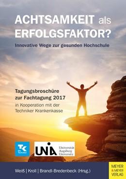 Abbildung von Weiß / Kroll / Brandl-Bredenbeck | Achtsamkeit als Erfolgsfaktor? | 2019 | Innovative Wege zur gesunden H...