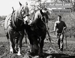 Abbildung von Krausz   Auf dem Land   2018   Von Ackerbau, Vieh und Mensche...