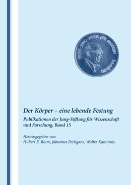 Abbildung von Blum / Dichgans / Kaminsky | Band 15: Der Körper - eine lebende Festung | 2008