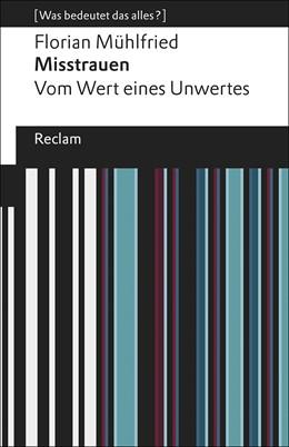Abbildung von Mühlfried | Misstrauen | 2019 | Vom Wert eines Unwertes. [Was ...