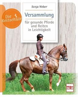 Abbildung von Weber | Versammlung für gesunde Pferde und Reiten in Leichtigkeit | 2019