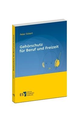 Abbildung von Sickert | Gehörschutz für Beruf und Freizeit | 1. Auflage | 2019 | beck-shop.de