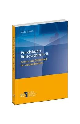 Abbildung von Schmitt   Praxisbuch Reisesicherheit   2019   Schutz und Sicherheit bei Ausl...
