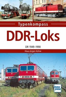 Abbildung von Kühne | DDR-Loks | 1. Auflage | 2019 | beck-shop.de