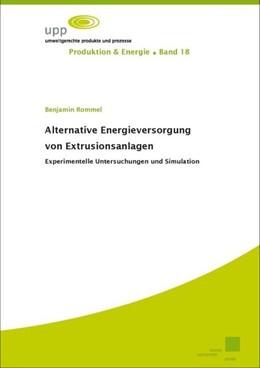 Abbildung von Rommel | Alternative Energieversorgung von Extrusionsanlagen | 1. Auflage | 2018 | beck-shop.de