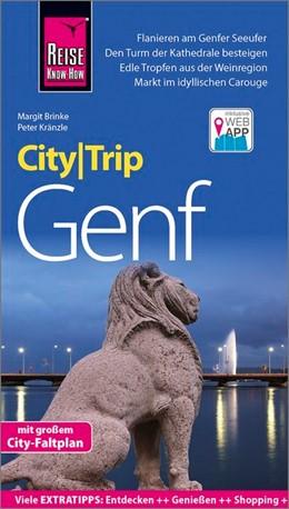 Abbildung von Kränzle / Brinke | Reise Know-How CityTrip Genf | 6., neu bearbeitete und aktualisierte Auflage | 2019 | Reiseführer mit Stadtplan und ...