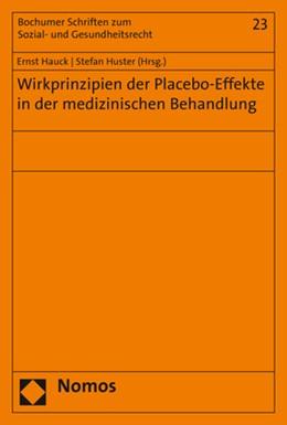 Abbildung von Hauck / Huster (Hrsg.) | Wirkprinzipien der Placebo-Effekte in der medizinischen Behandlung | 1. Auflage | 2019 | beck-shop.de