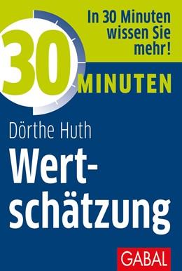Abbildung von Huth | 30 Minuten Wertschätzung | 1. Auflage | 2019 | beck-shop.de