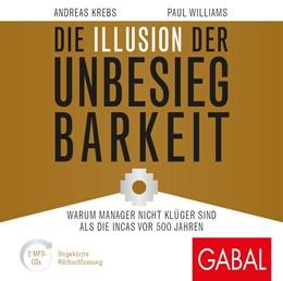Abbildung von Krebs / Williams | Die Illusion der Unbesiegbarkeit | 1. Auflage | 2019 | beck-shop.de
