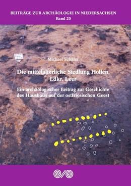 Abbildung von Schäfer | Die mittelalterliche Siedlung Hollen, Ldkr. Leer | 2018 | Ein archäologischer Beitrag zu...