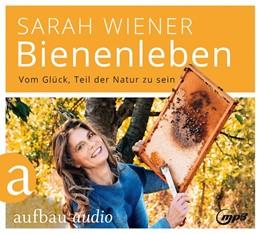 Abbildung von Wiener   Bienenleben   2019   Vom Glück, Teil der Natur zu s...