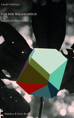 Abbildung von Földényi   Lob der Melancholie   2019   Rätselhafte Botschaften