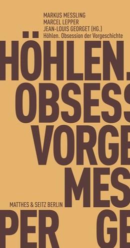 Abbildung von Messling / Lepper / Georget | Höhlen. Obsession der Vorgeschichte | 2019