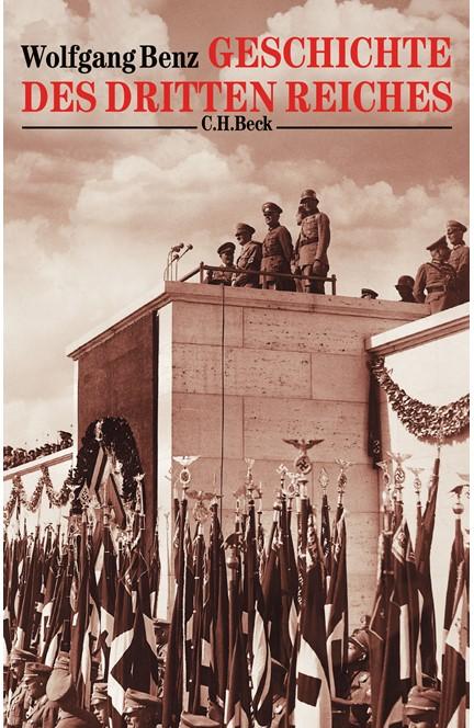 Cover: Wolfgang Benz, Geschichte des Dritten Reiches