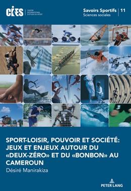 Abbildung von Manirakiza | Sport-loisir, pouvoir et société: Jeux et enjeux autour du «deux-zéro» et du «bonbon» au Cameroun. | 2018