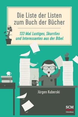 Abbildung von Kuberski | Die Liste der Listen zum Buch der Bücher | 1. Auflage | 2019 | beck-shop.de