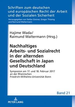 Abbildung von Waltermann / Wada | Nachhaltiges Arbeits- und Sozialrecht in der alternden Gesellschaft in Japan und Deutschland | 1. Auflage | 2018 | beck-shop.de