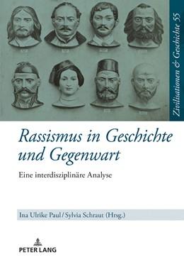 Abbildung von Paul / Schraut | Rassismus in Geschichte und Gegenwart | 1. Auflage | 2018 | beck-shop.de