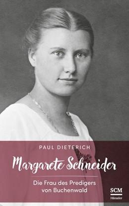 Abbildung von Dieterich | Margarete Schneider | 2019 | Die Frau des Predigers von Buc...