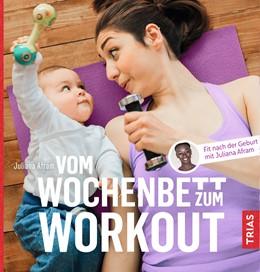 Abbildung von Afram | Vom Wochenbett zum Workout | 1. Auflage | 2019 | beck-shop.de