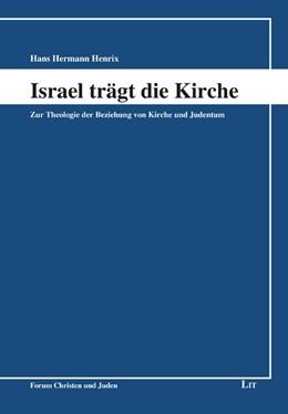 Abbildung von Henrix | Israel trägt die Kirche | 2019 | Zur Theologie der Beziehung vo...
