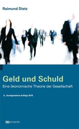 Abbildung von Dietz | Geld und Schuld | 6. Auflage | 2018 | beck-shop.de