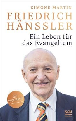 Abbildung von Martin | Friedrich Hänssler - Ein Leben für das Evangelium | 2019 | Die Biografie