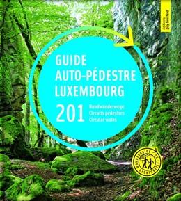 Abbildung von Guide auto-pédestre 201 Rundwanderwege 201 Circuits pédestres 201 Circular walks. Luxembourg   1. Auflage   2018   beck-shop.de