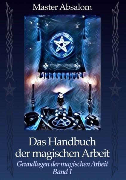 Abbildung von Absalom | Das Handbuch der magischen Arbeit | 2. Auflage | 2018