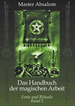 Abbildung von Absalom | Das Handbuch der magischen Arbeit | 2. Auflage | 2018 | Feste und Rituale
