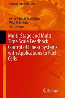 Abbildung von Radisavljevic-Gajic / Milanovic | Multi-Stage and Multi-Time Scale Feedback Control of Linear Systems with Applications to Fuel Cells | 1. Auflage | 2019 | beck-shop.de