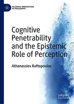 Abbildung von Raftopoulos | Cognitive Penetrability and the Epistemic Role of Perception | 1. Auflage | 2019 | beck-shop.de