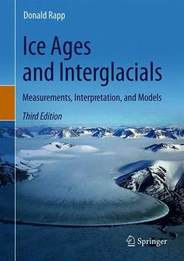 Abbildung von Rapp | Ice Ages and Interglacials | 3. Auflage | 2019 | beck-shop.de