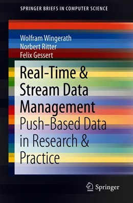 Abbildung von Wingerath / Ritter / Gessert | Real-Time & Stream Data Management | 1st ed. 2019 | 2019 | Push-Based Data in Research & ...
