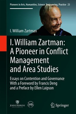 Abbildung von Zartman | I William Zartman: A Pioneer in Conflict Management and Area Studies | 1st ed. 2019 | 2019 | Essays on Contention and Gover... | 23