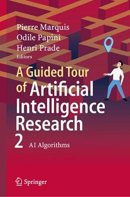 Abbildung von Marquis / Papini / Prade | A Guided Tour of Artificial Intelligence Research | 1st ed. 2020 | 2020 | Volume II: AI Algorithms