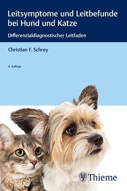 Abbildung von Schrey | Leitsymptome und Leitbefunde bei Hund und Katze | 4., aktualisierte Auflage | 2019 | Differenzialdiagnostischer Lei...